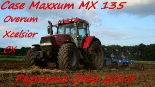 Orka pożniwna 2013 Case Maxxum MX 135 i Over Xcelsior CX