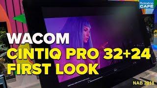 Wacom CINTIQ PRO 32 + 24 First look (NAB 2018 special)