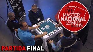 Master nacional de Mus Bilbao 2015 - FINAL - Partida Completa