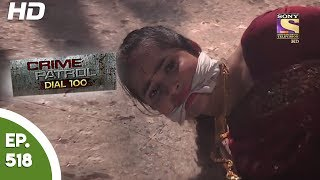 Crime Patrol Dial 100 - क्राइम पेट्रोल - Dalsingsarai Murder Case - Ep 518 - 26th June, 2017