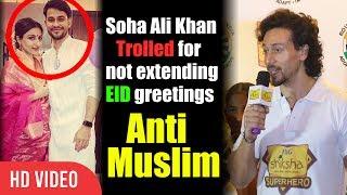 Tiger Shroff Reaction On Soha Ali Khan Being Trolled On Twitter | Anti Muslim Soha Ali Khan