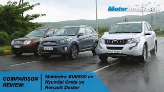 Mahindra XUV500 vs Hyundai Creta vs Renault Duster - Comparison Review