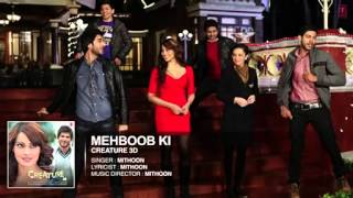 mehboob ki full audio song  creature 3d  mithoon by ali sajjad