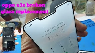 Oppo a3s broken glass replacement without mobile open