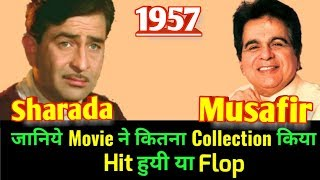 SHARADA & MUSAFIR 1957 Bollywood Movie LifeTime WorldWide Box Office Collection | Cast Rating