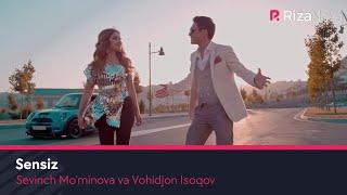 Sevinch Mo'minova va Vohidjon Isoqov - Sensiz | Севинч ва Вохиджон - Сенсиз