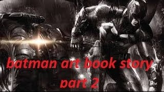 BATMAN ARKHAM KNIGHT   Art book story part 2