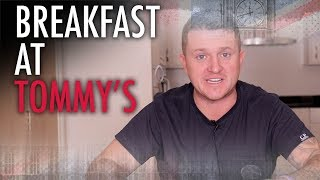 Breakfast at Tommy