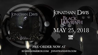 JONATHAN DAVIS - Black Labyrinth (Official Album Teaser)