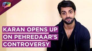 Karan Wahi Opens Up On Pehredaar Piya Ki Controversy | EXCLUSIVE