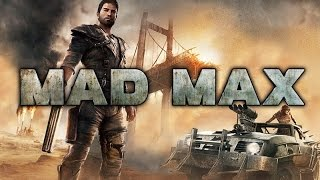MAD MAX Hi-quality Game Movie (Extended cut, all cutscenes) [60fps, 1080p]