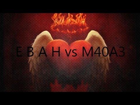 E B A H vs M40A3