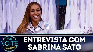 Entrevista com Sabrina Sato | The Noite (05/04/18)