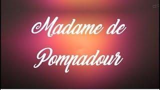 Cours de Civilisation - Madame de Pompadour