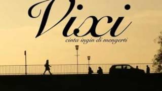 vixi cinta ingin dimengerti