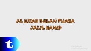 Al Kisah Bulan Puasa (lirik)- Jalil Hamid