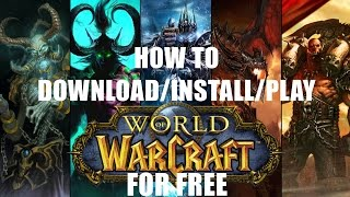 How to Download/Install/Play World of Warcraft for Free (2016)