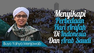 Menyikapi Perbedaan Hari Arafah di Indonesia dan Arab Saudi - Buya Yahya Menjawab