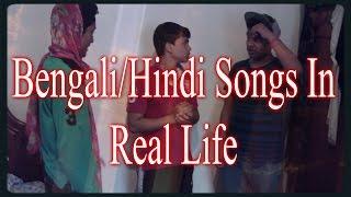Bengali/Hindi Songs In Real Life - *(REPOST)*