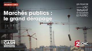 Cash Investigation - Marchés publics, le grand dérapage / intégrale