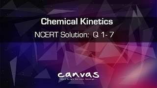 Class 12th | CHEMICAL KINETICS | NCERT Solutions: Q 1 to 7