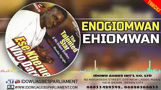 BENIN MUSIC:- Enogiomwan-Ehiomwan by The Talented Star (Prod. By #IdowuAgbesParliament)