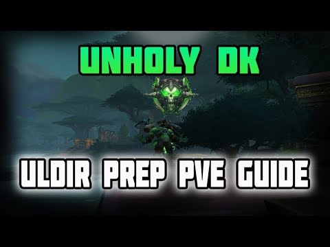 Xxx Mp4 WoW BFA Unholy DK Uldir Raid Preparation PvE Guide Everything You Need To Know 3gp Sex