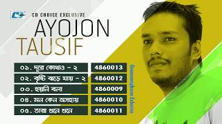 Ayojon | Tausif | Audio Jukebox | Bangla New Hits Songs