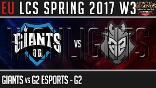 Giants vs G2 Esports Highlights Game 2 - EU LCS W3D2 Spring 2017 - GIA vs G2 G2