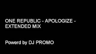 ONE REPUBLIC APOLOGIZE EXTENDED MIX