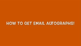 How To Get Email Autographs