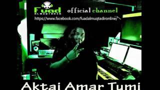 Fuad Aktai Amar Tumi HD Audio