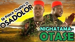 BENIN MUSIC: Prince Charles Osadolor - Nighatama-Otase [Music Video Album]