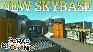 NEW SKYBASE!! | Scrap Mechanic #44 | Base Building!