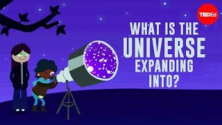 What is the universe expanding into? - Sajan Saini