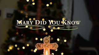 Mary Did you know Song Cover