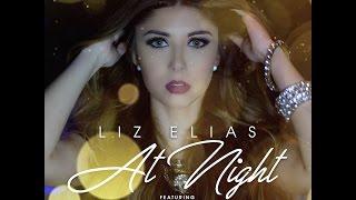 Liz Elias - At Night ft. Flo Rida [Lyric Video]