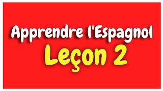 Apprendre l'Espagnol Leçon  2 Pour Débutants HD