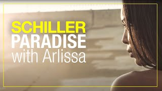 "SCHILLER w/ Arlissa – ""Paradise"