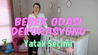 Bebek Odası Dekorasyonu | Yatak Seçimi  | Merve