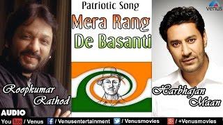 Mera Rang De - Roopkumar Rathod, Harbhajan Maan & Mohd.Salamat : Hindi Patriotic Song
