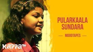 Pularkaala Sundara - Indira Kannan - Moodtapes - Kappa TV