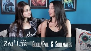 Real Life with Kathy & Nancy: Good vs Evil & Soul Mates