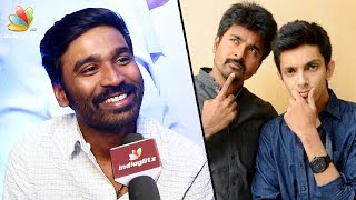 I Didn't Commit Any Mistake : Dhanush Interview about Sivakarthikeyan & Anirudh | VIP 2