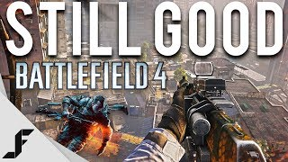STILL GOOD - Battlefield 4