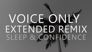 Sleep Hypnosis for Deep Confidence [Voice Only Remix] (Depression, Anxiety, Insomnia, Self Esteem)