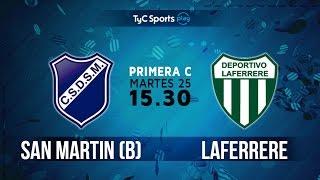 Primera C: San Martín (B) vs. Laferrere | #PrimeraCenTyC