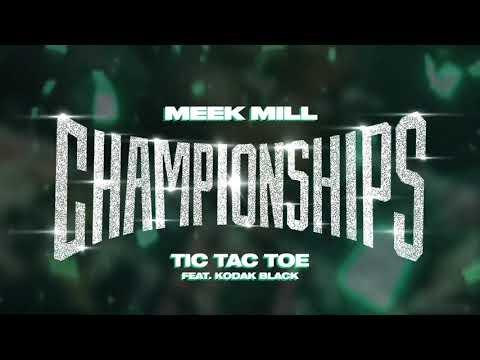 Meek Mill Tic Tac Toe feat. Kodak Black Official Audio