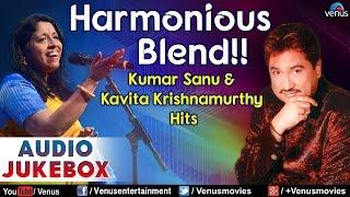 Harmonious Blend !! - Kumar Sanu & Kavita Krishnamurthy Hits || Audio Jukebox