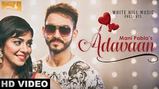 Adavaan (Full Video)   Mani Pabla   White Hill Music
